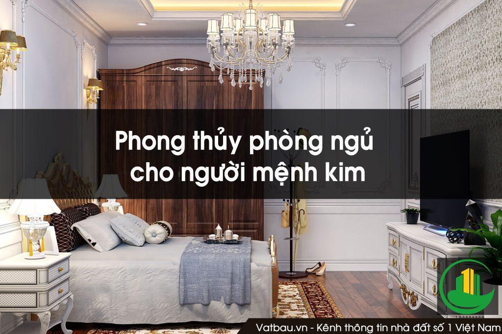 Phòng ngủ hợp phong thủy cho người mệnh Kim (P1)