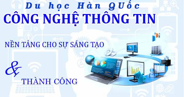 du-hoc-han-quoc-nganh-cong-nghe-thong-tin1
