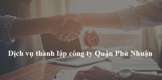 Dịch vụ thành lập công ty Quận Phú Nhuận chất lượng hiệu quả